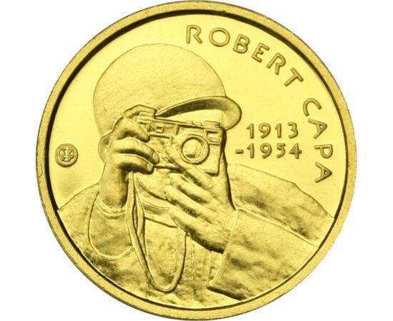 """// 5000 forint, 999-es arany, Magyarország, 2013 // - Robert Capa magyar származású fotós. Haditudósítóként fotózta """"A milicista halála"""" képét a spanyol polgárháborúban, majd egyedüli fotósként kelt át a csapatokkal Normandiába. Emlékére 2013-ban színaran"""